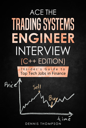 Ace the Trading Systems Engineer Interview (C++ Edition)