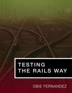 Testing The Rails Way