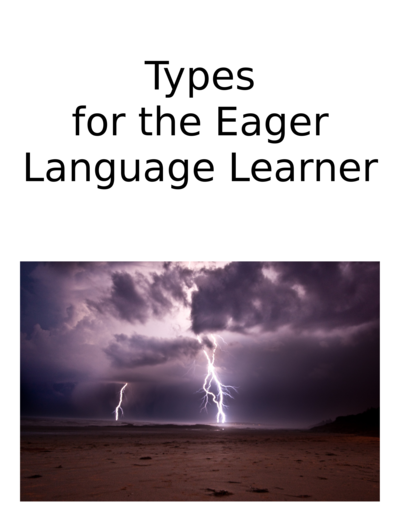 Types for the Eager Language Learner