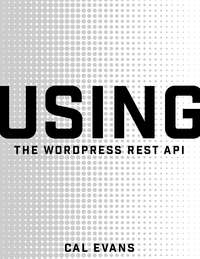 Using the WordPress REST API