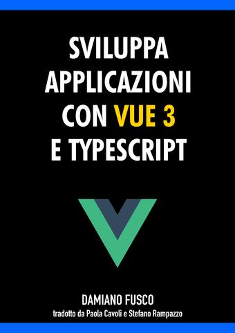 Sviluppa Applicazioni con Vue 3 e TypeScript