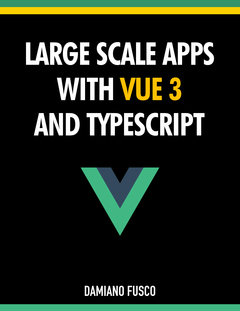 Large Scale Apps with Vue 3 and TypeScript