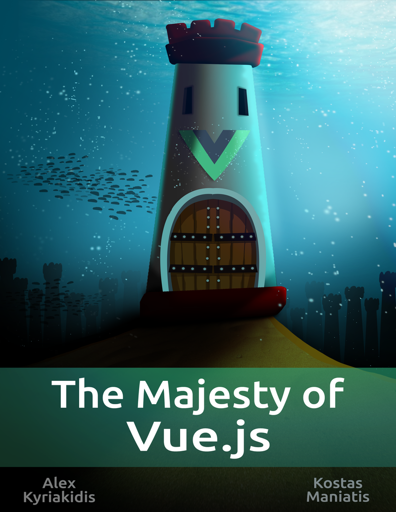 Majesty of Vue js 1 by Alex Kyriakidis et al  [PDF/iPad/Kindle]