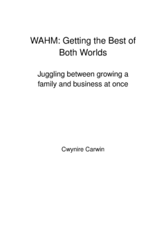 WAHM: Getting the Best of Both Worlds