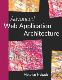 Advanced Web Application Architecture