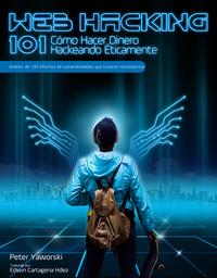 Web Hacking 101 en Español - Cómo hacer dinero hackeando éticamente