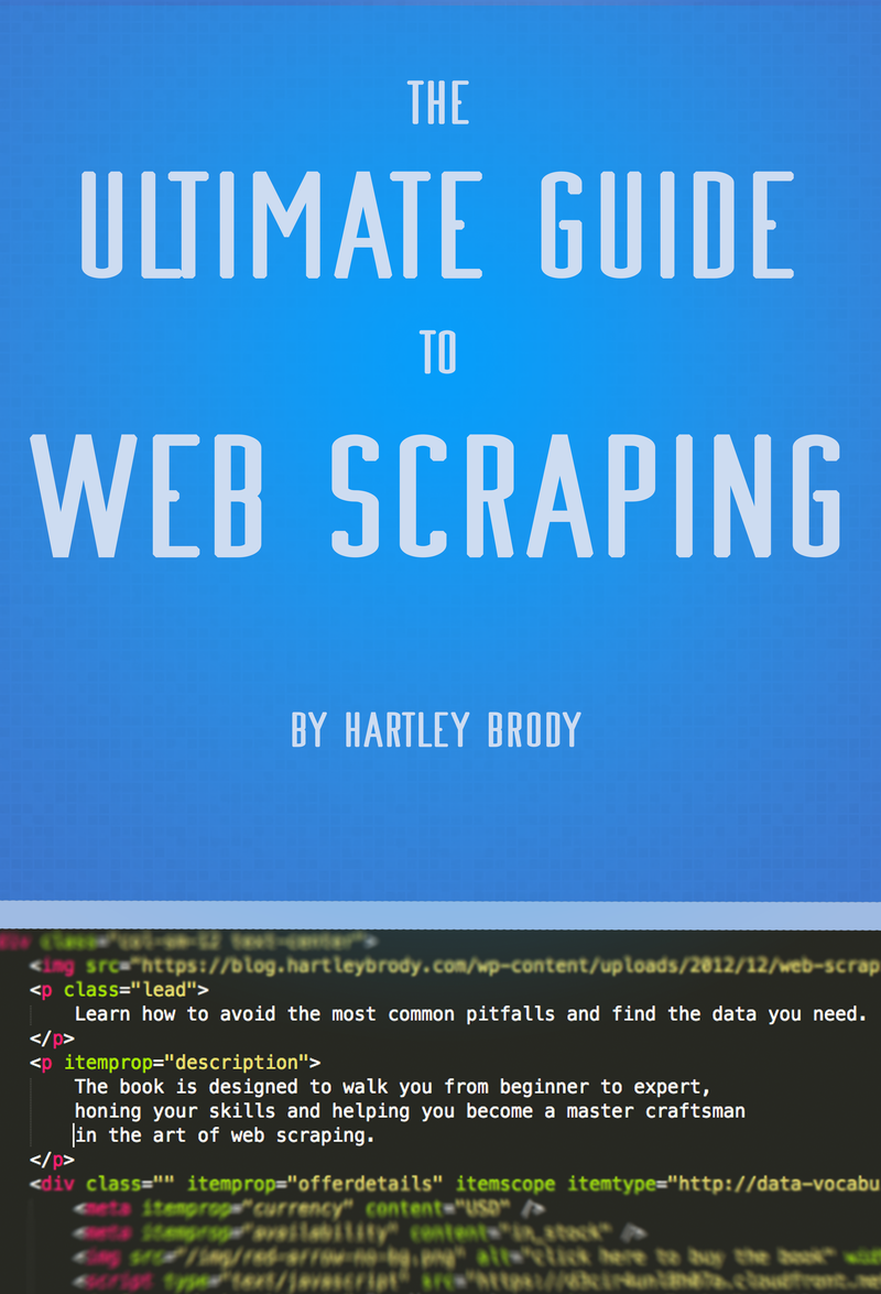 Ultimate Guide to Web Scraping by Hartley Brody [PDF/iPad/Kindle]