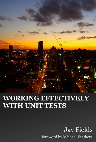 Working Effectively with Unit Tests