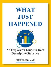 What Just Happened: Descriptive Statistics