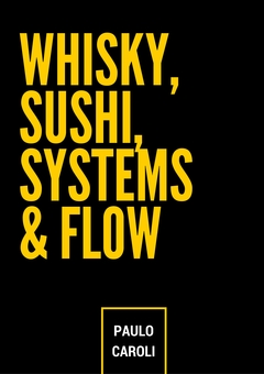 Whisky, Sushi, Systems & Flow