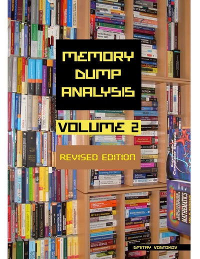Memory Dump Analysis Anthology, Volume 2, Revised Edition