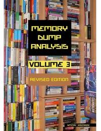 Memory Dump Analysis Anthology, Volume 3, Revised Edition