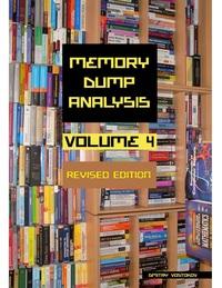 Memory Dump Analysis Anthology, Volume 4, Revised Edition