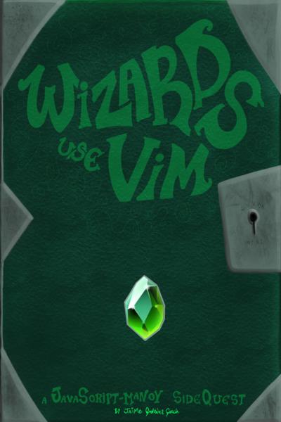 Wizards Use Vim