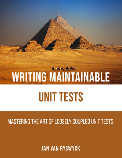 Writing Maintainable Unit Tests