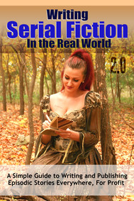 Writing Serial Fiction In the Real World 2.0