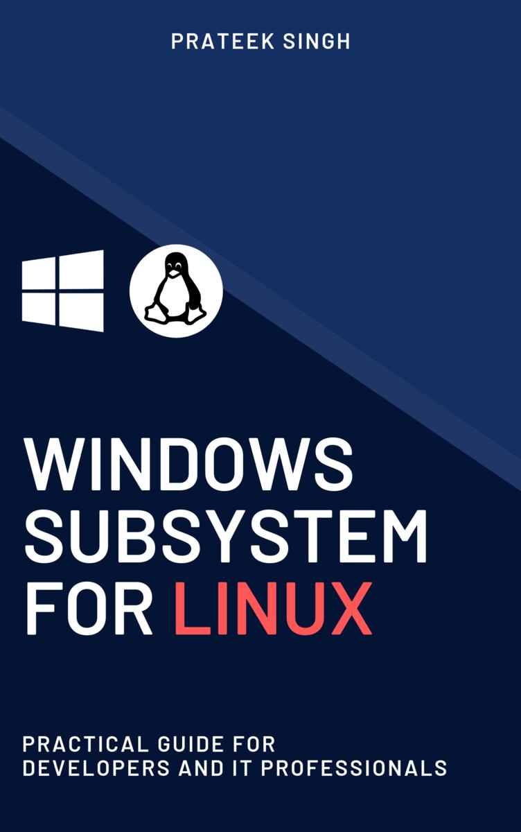 Windows Subsystem for Linux… by Prateek Singh [PDF/iPad/Kindle]