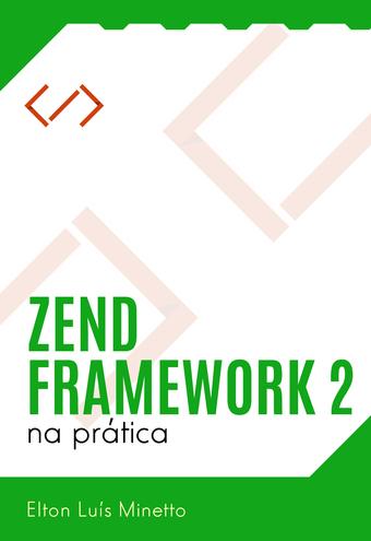 Zend Framework  2 na prática